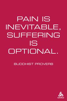 Pain is Inevitable; Suffering is Optional: Staying Motivated Through Injury Wisdom Quotes, Quotes To Live By, Me Quotes, Motivational Quotes, Inspirational Quotes, Running Quotes, Running Motivation, Meditation, Buddhist Quotes
