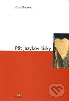 Päť jazykov lásky (Gary Chapman)