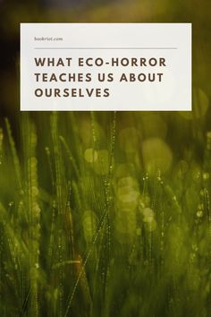 A look at eco-horror in fiction and what it says about the current state of climate change and the world around us.   book lists | eco-horror | climate change | books about climate change | horror | environmental horror