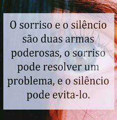 O sorriso e o silêncio.