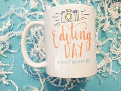 Editing Day Photographer Camera Illustrated Handlettered Busy Don't Bother Me Gift Coffee Mug