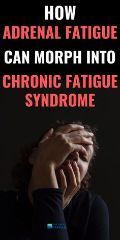 How adrenal fatigue can morph into chronic fatigue syndrome. Find out how to treat adrenal fatigue before this happens. #adrenalfatigue #adrenalfatiguerecovery #chronicfatiguesyndrome