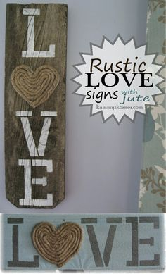 Kammy's Korner: Rustic LOVE Signs with jute rope sisal heart Pallet Crafts, Wooden Crafts, Wooden Diy, Arte Pallet, Pallet Art, Love Signs, Diy Signs, Wall Signs, Rustic Signs