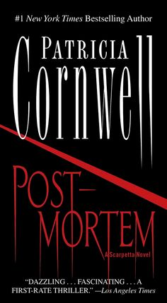 Postmortem - Patricia Cornwell- Favorite out of all the Scarpetta novels.