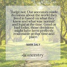 Don't judge your ancestors by 21st century standards.