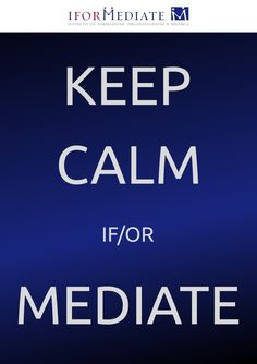 Keep Calm if/or Mediate
