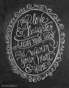 """""""May love & laughter light your days and warm your heart & home!"""""""