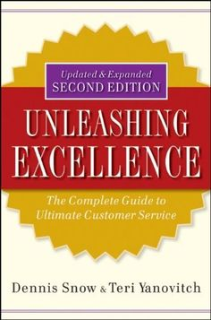 Unleashing Excellence: The Complete Guide to Ultimate Customer Service by Dennis Snow, http://www.amazon.ca/dp/0470503807/ref=cm_sw_r_pi_dp_GRZusb1X0PT62