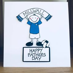 A personal favourite from my Etsy shop https://www.etsy.com/uk/listing/595923151/millwall-fc-fathers-day-cardfootball