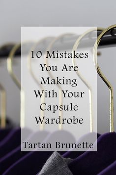 10 mistakes you are making with your capsule wardrobe and how to avoid them. Learn from blogger Tartan Brunettes capsule wardrobe mistakes