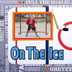A Scrap of Time: On The Ice - Hockey Premade Scrapbook Pages