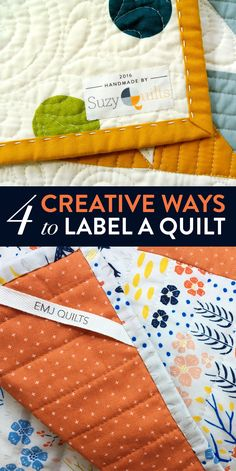 4 Unique and Creative Ways to Label a Quilt! Some of these are so easy, you've just got to try them!