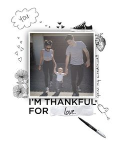 """""""Love."""" by hollowpoint-smile ❤ liked on Polyvore featuring art, family, love, health and imthankfulfor"""