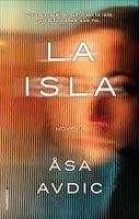 La teva lectura i la meva: Reseña LA ISLA, de Asa Avdic