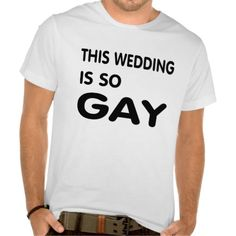 This wedding is so gay t T Shirt, Hoodie for Men
