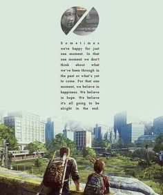 The Last Of Us  Oh my gosh why did you have to go and hit me right in the feels?