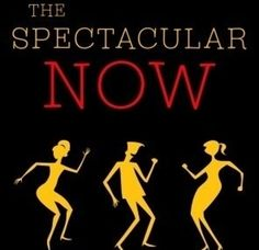 The Spectacular Now by Tim Tharpe (Noted as a book to read before it is released as a movie. May have already been released. A book to put on my list to read).