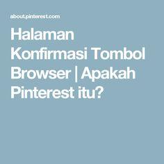 Halaman Konfirmasi Tombol Browser | Apakah Pinterest itu?
