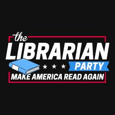 The Librarian Party: Make America Read Again T-Shirt. This funny reading shirt is the perfect gift for book lovers, librarians, English teachers, and anyone who loves to read. The librarian party: the choice of book nerds everywhere.