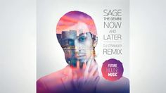 Sage The Gemini - Now And Later (DJ Stranger Remix)