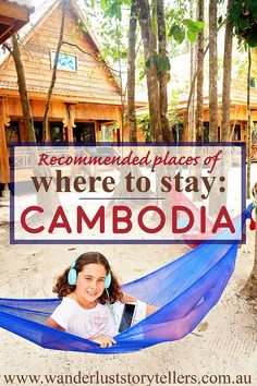 We loved our family travels through Cambodia, but found it a bit tricky to find accommodation as a family for 4.  Here is our list of Recommended places to stay in Cambodia with kids (or without).  Read more on wanderluststorytellers.com.au
