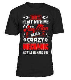 Mechanic's wife - Don't flirt with me  #wife#tshirt#tee#gift#holiday#art#design#designer#tshirtformen#tshirtforwomen#besttshirt#funnytshirt#age#name#october#november#december#happy#grandparent#blackFriday#family#thanksgiving#birthday#image#photo#ideas#sweetshirt#bestfriend#nurse#winter#america#american#lovely#unisex#sexy#veteran#cooldesign#mug#mugs#awesome#holiday#season#cuteshirt