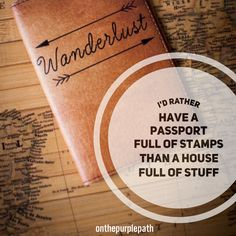 I'd rather have a passport full of stamps than a house full of stuff www.onthepurplepath.com