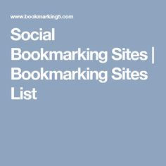 Social Bookmarking Sites | Bookmarking Sites List