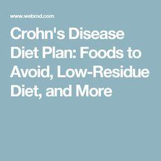 Crohn's Disease Diet Plan: Foods to Avoid, Low-Residue Diet, and More
