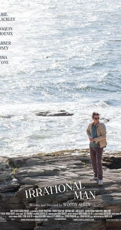 Irrational Man (2015) A tormented philosophy professor finds a will to live when he commits an existential act.