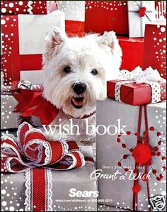 westies make the best models!  I actually saved the cover from this Sears Christmas catalog.