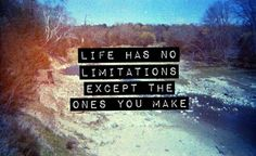 Pictures with #lifeQuotes: Life has no limitations except the ones you make