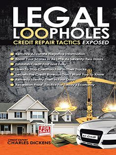 LEGAL LOOPHOLES:CREDIT REPAIR TACTICS ESPOSED