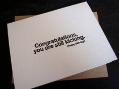 Congratulations you're still kicking birthday card from creativity