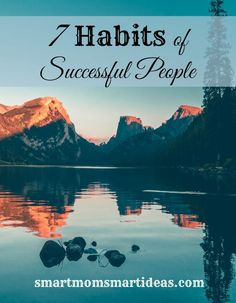 7 Habits of Successful People.  What habits do successful people have?  What habit can you change to be more successful?