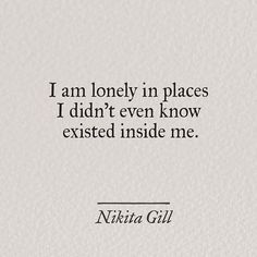 Pin for Later: This Woman's Visual Poetry Will Make You Feel Things You've Never Felt I am lonely