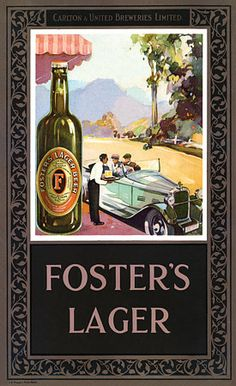 Foster's Lager. Australia by James Northfield c.1930  http://www.vintagevenus.com.au/vintage/reprints/info/D482.htm
