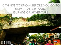10 Things to Know Before You Go To Universal Orlando Islands of Adventure! Tips, tricks & general helpfulness...