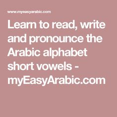 Learn to read, write and pronounce the Arabic alphabet short vowels - myEasyArabic.com