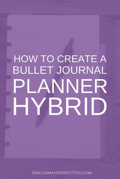 How to Create a Bullet Journal Planner Hybrid