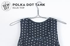 DIY Polka Dot Tank — Sew DIY