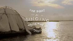 The Boat for Singing Together on Vimeo