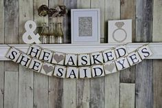 """He Asked; She Said Yes"" Banner Set"