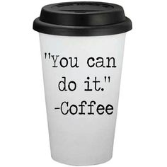 You Can Do It Coffee 16oz Travel Coffee Cup Personalized Coffee Cup... ($12) ❤ liked on Polyvore featuring home, kitchen & dining, drinkware, coffee, quotes, phrase, mugs, wording, tumblers & water glasses and text