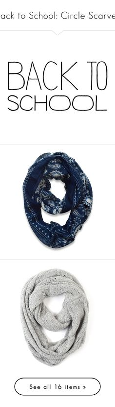 """""""Back to School: Circle Scarves"""" by polyvore-editorial ❤ liked on Polyvore featuring BackToSchool, circlescarves, words, text, quotes, backgrounds, fillers, back to school, articles and magazine"""