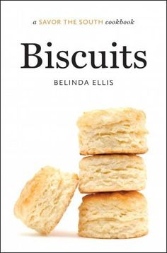 """Biscuits - """"The ideal biscuit is usually the one you grew up eating,"""" says renowned biscuit teacher Belinda Ellis. """"I was lucky enough to be raised around more than one type of biscuit, so I love them all."""" You're sure to find your favorite among the 50 recipes in her new addition to the Savor the South™ series."""