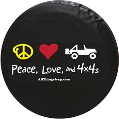 """My favorite! """"Peace, Love, and 4x4s"""" Jeep Tire Cover (...plus how to determine your spare tire cover size)"""