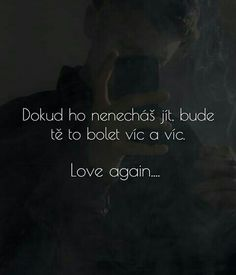 Emotional Pain, Love Again, Motto, Language, Wallpapers, Smile, Motivation, Words, Quotes