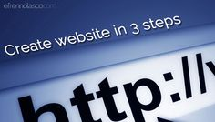 In this article you will learn how to create website in three steps. Simple and easy to understand with screenshot included, definitely for newbie.