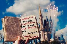 Laughter it timeless, imagination has no age, and dreams are forever. - Walt Disney